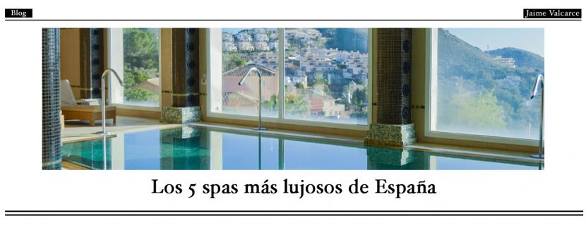 Los 5 spas más lujosos de España